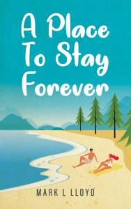 A Place to Stay Forever - Tellwell Publishing - Mark Lloyd